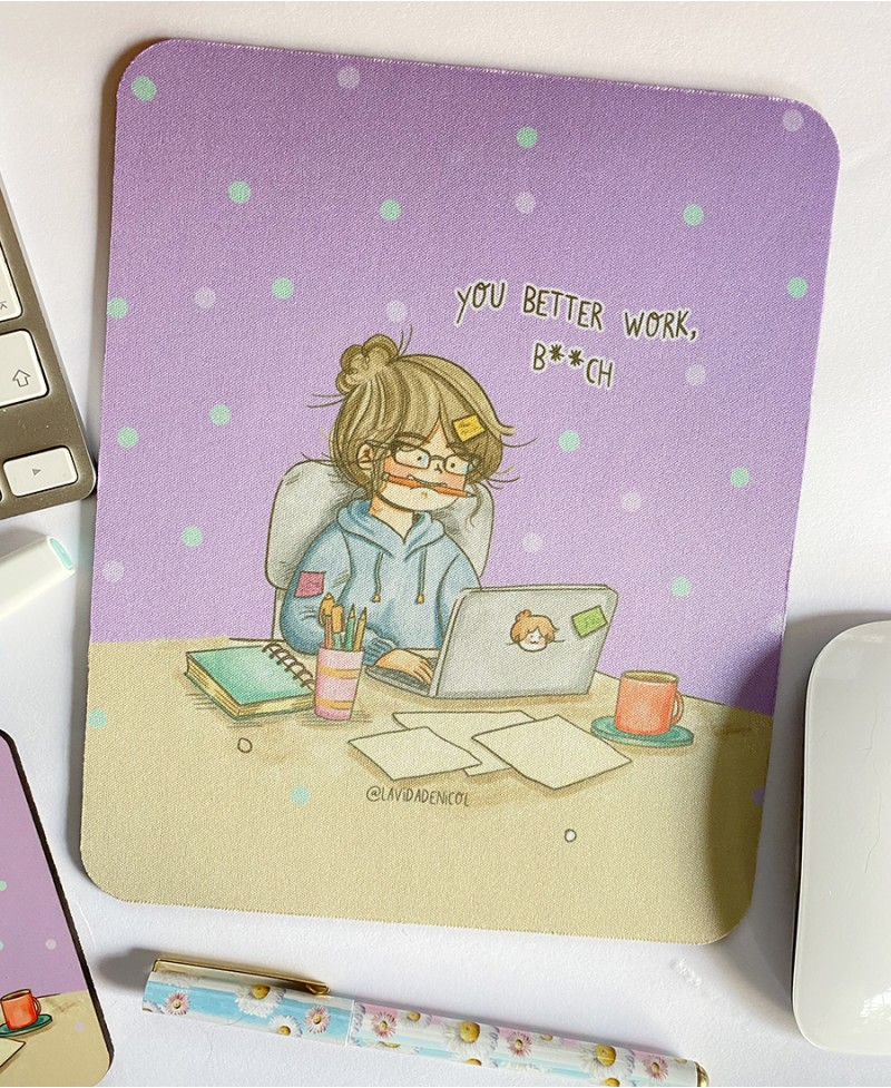 Mouse pad you better work